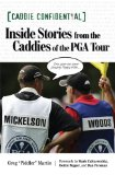 Inside Stories from the Caddies of the PGA Tour