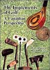 The Implements of Golf - A Canadian Perspective