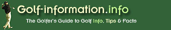 Golf Information. The Golfer's Guide to golf info, golf tips and golf facts